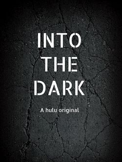 Into The Dark - Saison 2