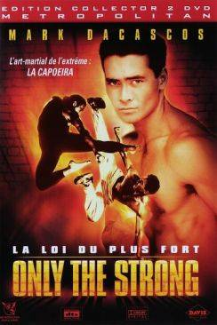 Streetfighter, la rage de vaincre (Only the strong) wiflix