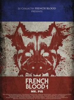 French Blood 1 - Mr. Pig wiflix
